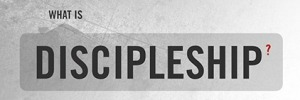 what-is-discipleship
